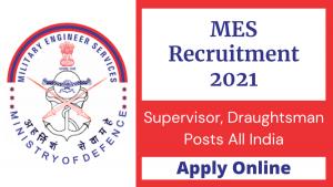 MES Supervisor, Draughtsman Online Form 2021