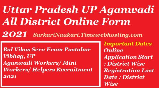 Uttar Pradesh UP Aganwadi All District Online Form 2021